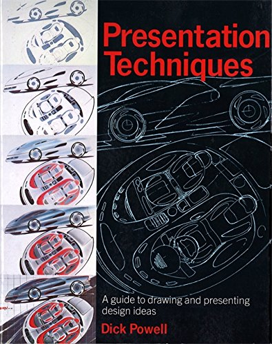 Presentation Techniques: A Guide to Drawing and Presenting Design Ideas by Dick Powell