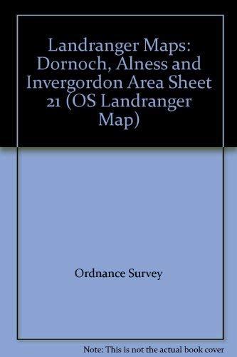 Landranger Maps: Sheet 21: Dornoch, Alness and Invergordon Area by Ordnance Survey