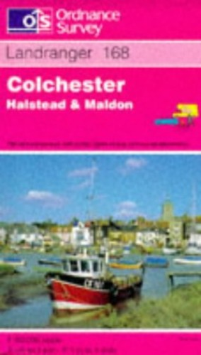 Landranger Maps: Sheet 168: Colchester, Halstead and Maldon by Ordnance Survey