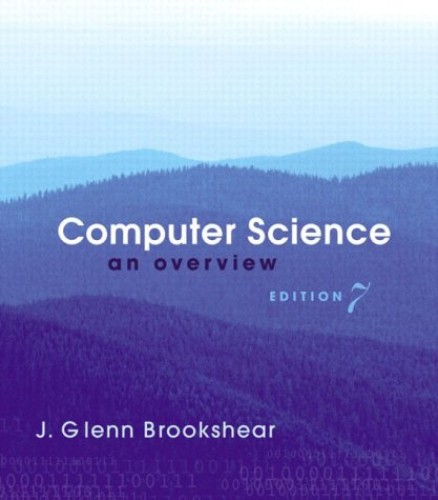 Computer Science: An Overview by J.Glenn Brookshear