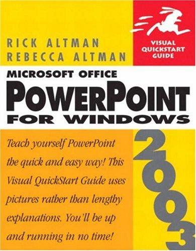 Microsoft Office Powerpoint 2003 for Windows: Visual Quickstart Guide by Rebecca Bridges Altman