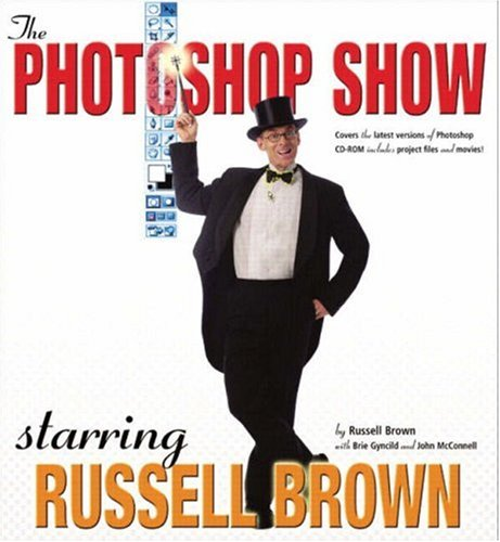 The Photoshop Show Starring Russell Brown by Russell Brown