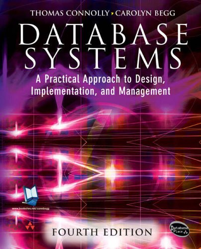 Database Systems: A Practical Approach to Design, Implementation and Management by Thomas Connolly