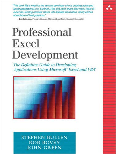Professional Excel Development: The Definitive Guide to Developing Applications Using Microsoft Excel and VBA by Rob Bovey