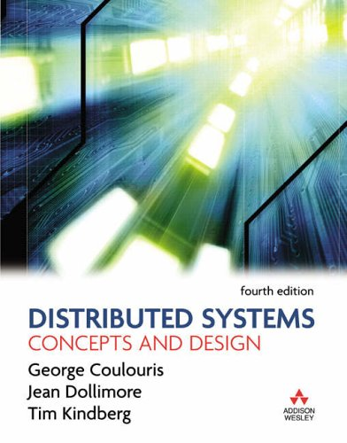 Distributed Systems: Concepts and Design by George F. Coulouris