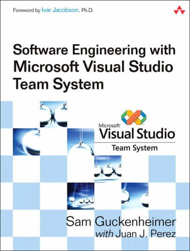 Software Engineering with Microsoft Visual Studio Team System by Sam Guckenheimer