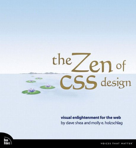 The ZEN of CSS Design: Visual Enlightenment for the Web by Dave Shea
