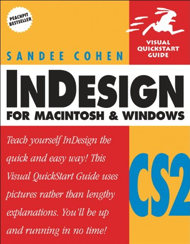 InDesign CS2 for Macintosh and Windows: Visual QuickStart Guide by Sandee Cohen