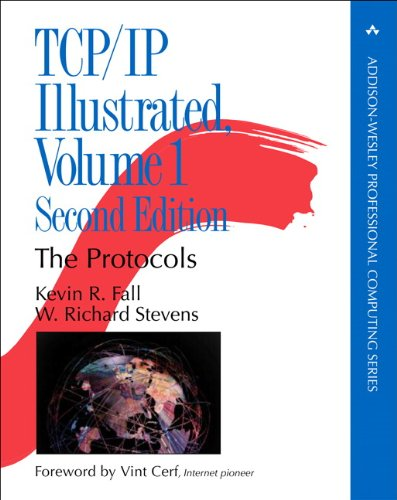 TCP/IP Illustrated: The Protocols: Volume 1 by Kevin R. Fall