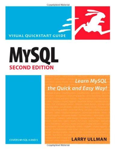 MySQL: Visual QuickStart Guide by Larry Ullman