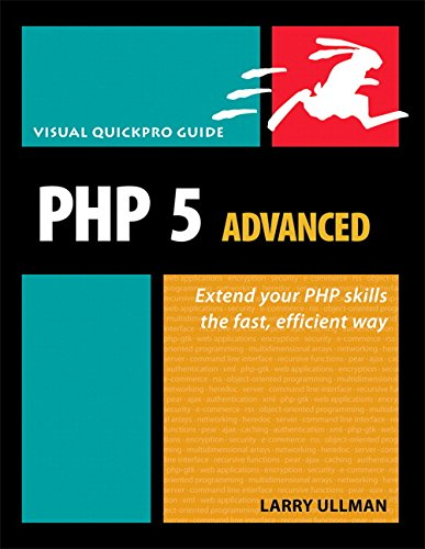 PHP 5 Advanced: Visual QuickPro Guide by Larry Ullman