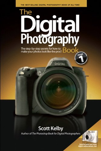 The Digital Photography Book: The Step-by-step Secrets for How to Make Your Photos Look Like the Pros'! by Scott Kelby