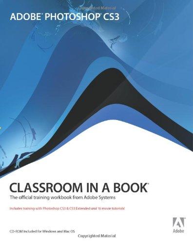 Adobe Photoshop CS3 Classroom in a Book by Adobe Creative Team