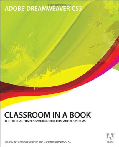 Adobe Dreamweaver CS3 Classroom in a Book by Adobe Creative Team