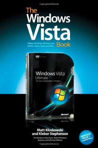 The Windows Vista Book: Doing Cool Things with Vista, Your Photos, Videos, Music, and More by Matt Kloskowski
