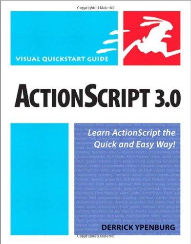 ActionScript 3.0: Visual QuickStart Guide by Derrick Ypenburg