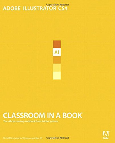 Adobe Illustrator CS4 Classroom in a Book by Adobe Creative Team