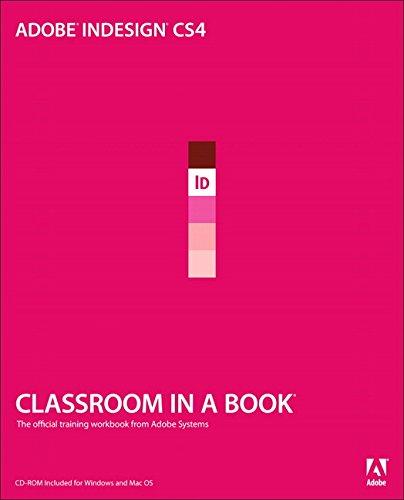 Adobe InDesign CS4 Classroom in a Book: Classroom in a Book by Adobe Creative Team