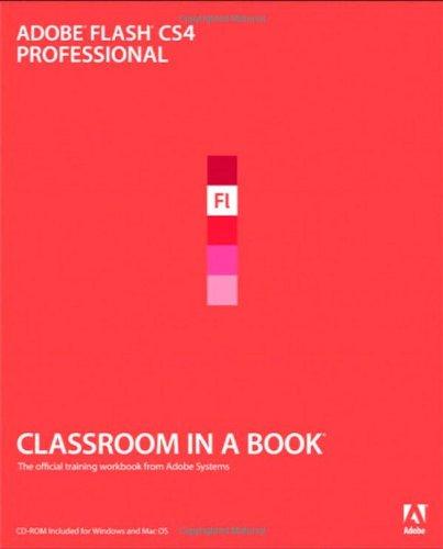 Adobe Flash CS4 Professional Classroom in a Book by Adobe Creative Team
