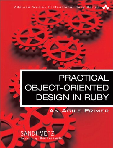 Practical Object Oriented Design in Ruby: An Agile Primer by Sandi Metz