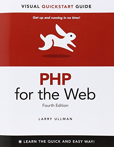 PHP for the Web: Visual QuickStart Guide by Larry Ullman