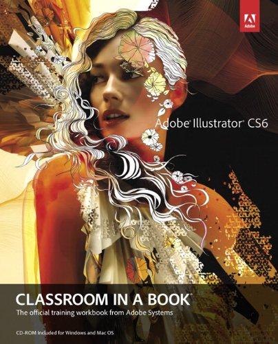 Adobe Illustrator CS6 Classroom in a Book by Adobe Creative Team