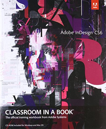Adobe InDesign CS6 Classroom in a Book by Adobe Creative Team