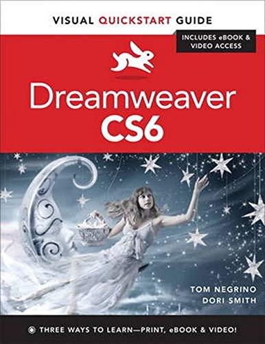 Dreamweaver CS6: Visual Quickstart Guide by Tom Negrino