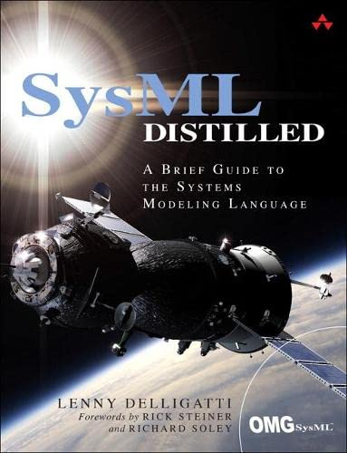 SysML Distilled: A Brief Guide to the Systems Modeling Language by Lenny Delligatti