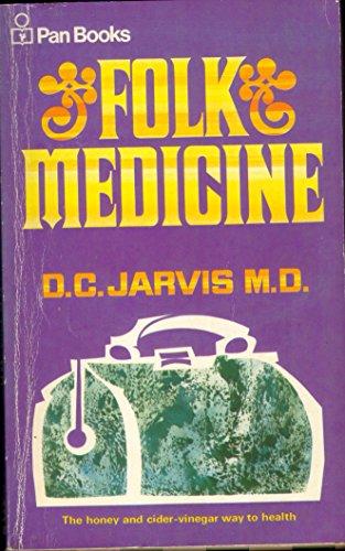 Folk Medicine by D.C. Jarvis