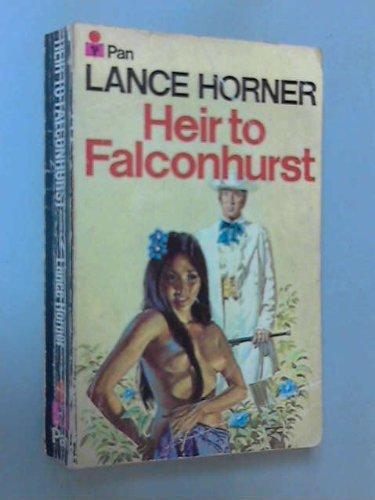 Heir to Falconhurst by Lance Horner