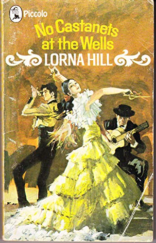 No Castanets at the Wells by Lorna Hill