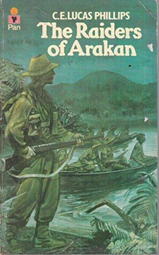 Raiders of Arakan by C.E.Lucas Phillips
