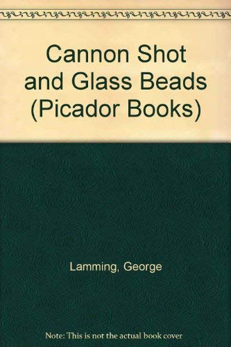 Cannon Shot and Glass Beads (Picador Books)