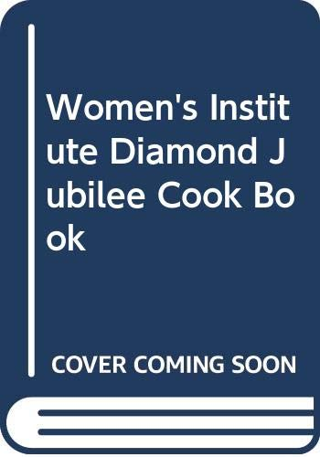 Women's Institute Diamond Jubilee Cook Book by Bee Nilson