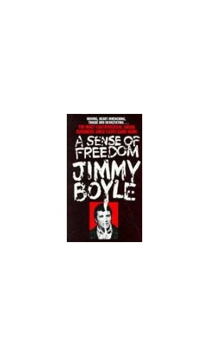 A Sense of Freedom by Jimmy Boyle