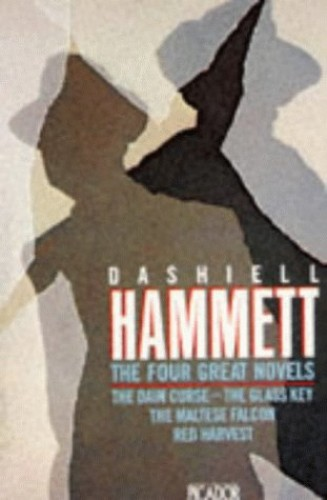 The Four Great Novels: The Dain Curse; The Glass Key; The Maltese Falcon; Red Harvest (Picador Books)