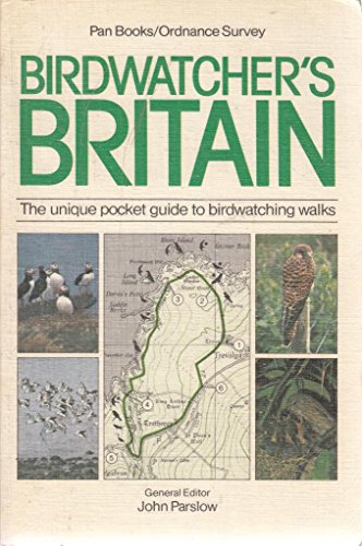 Bird Watchers' Britain: The Unique Pocket Guide to Bird Watching Walks by John Parslow
