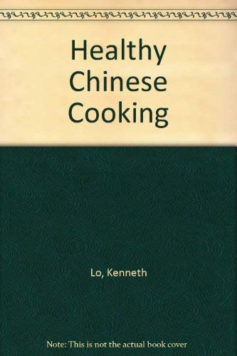 Healthy Chinese Cooking by Kenneth Lo