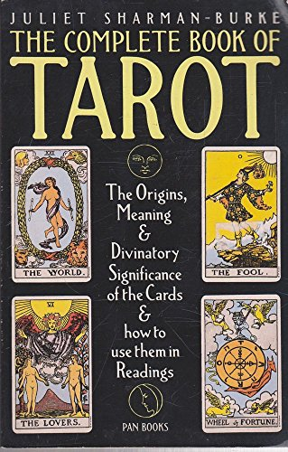 The Complete Book of Tarot by Juliet Sharman-Burke