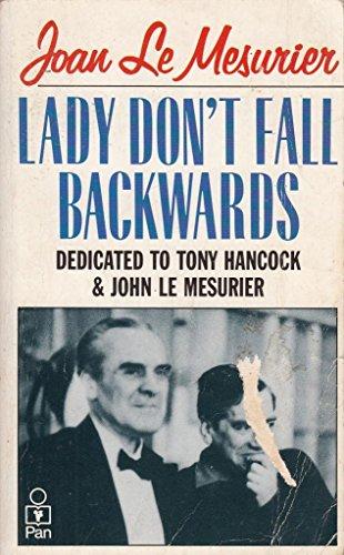 Lady Don't Fall Backwards by Joan Le Mesurier