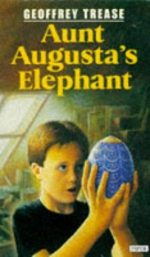 Aunt Augusta's Elephant by Geoffrey Trease