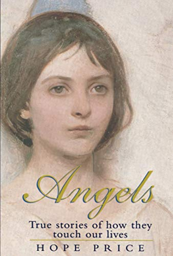 Angels: True Stories of How They Touch Our Lives by Hope Price