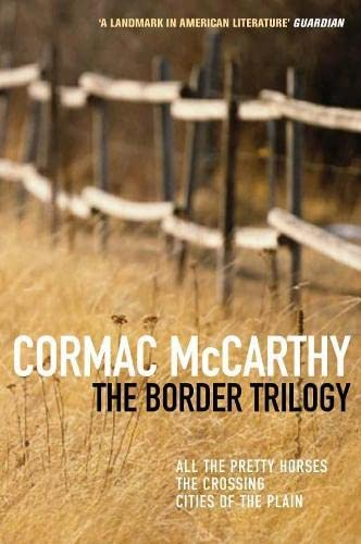 The Border Trilogy: All the Pretty Horses / The Crossing / Cities of the Plain