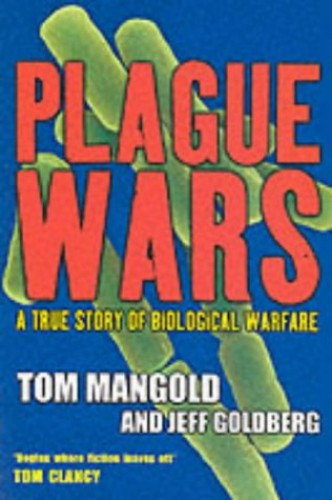 Plague Wars: A True Story of Biological Warfare by Tom Mangold