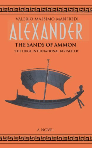 Alexander: v. 2: Sands of Amon by Valerio Massimo Manfredi