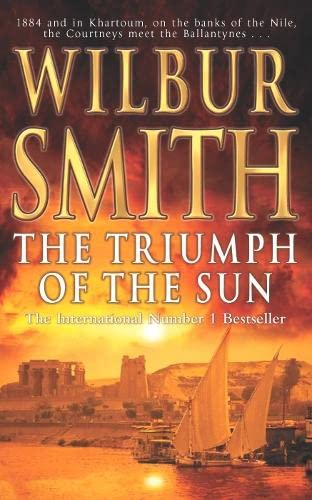 The Triumph of the Sun: A Novel of African Adventure by Wilbur Smith