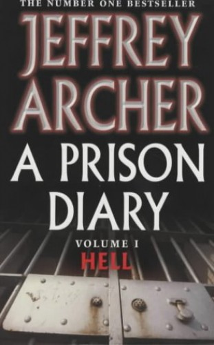 A Prison Diary: Hell: Vol. 1 by Jeffrey Archer