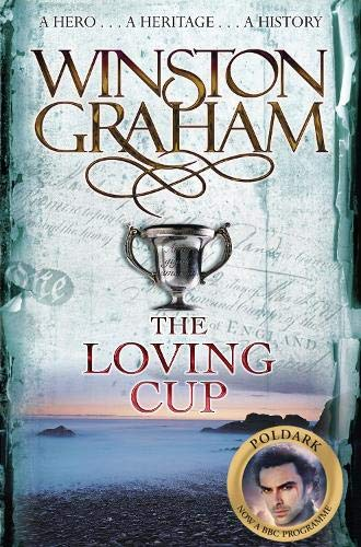 The Loving Cup: A Novel of Cornwall 1813-1815 by Winston Graham