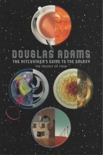 The Hitchhiker's Guide to the Galaxy: the Trilogy of Four: A Trilogy in Four Parts by Douglas Adams